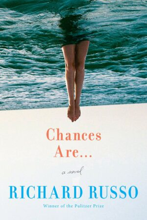 Chances are by Richard Russo woman swimming, just the ligs